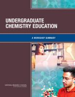 Undergraduate chemistry education [electronic resource] : a workshop summary