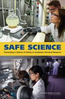 Safe science [electronic resource] : promoting a culture of safety in academic chemical research