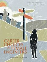 Career choices of female engineers [electronic resource] : a summary of a workshop