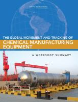 The global movement and tracking of chemical manufacturing equipment [electronic resource] : a workshop summary