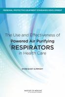 The use and effectiveness of powered air purifying respirators in health care : workshop summary