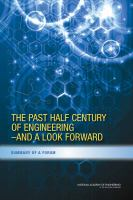 The past half century of engineering-- and a look forward : summary of a forum