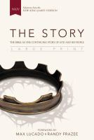 The story : the Bible as one continuing story of God and his people : selections from the King James Version