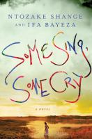 Book cover for Some Sing, Some Cry by Ntozake Shange