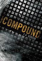 The Compound, by S.A. Bodeen