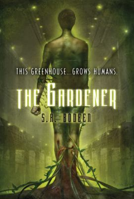 The Gardener by SA Bodeen