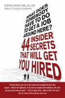What does somebody have to do to get a job around here? : 44 insider secrets that will get you hired