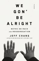 We gon' be alright : notes on race and resegregation