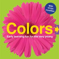 Colors : early learning fun for the very young.