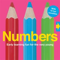 Numbers : early learning fun for the very young.