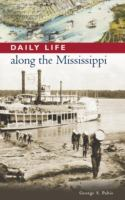 Daily life along the Mississippi [electronic resource]