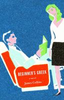 Cover of the book Beginner's Greek : a novel