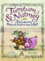Tumtum &Amp; Nutmeg, Adventures Beyond Nutmouse Hall
