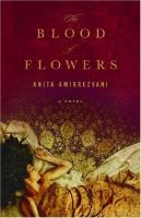 Cover of the book The blood of flowers : a novel