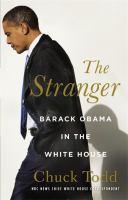 The stranger : Barack Obama in the White House