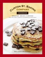 The Clinton Street Baking Company cookbook : breakfast, brunch & beyond from New York's favorite neighborhood restaurant