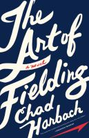 Cover of the book The art of fielding : a novel