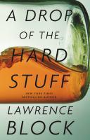 Cover of the book A drop of the hard stuff : a Matthew Scudder novel