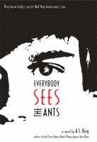 Cover of the book Everybody sees the ants : a novel