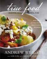 True food : seasonal, sustainable, simple, pure