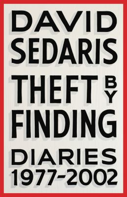 Cover Image for Theft by Finding: Diaries 1977-2002 by David Sedaris