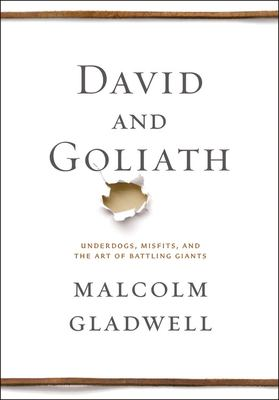 Cover Image for David and Goliath: Underdogs, Misfits and the Art of Battling Giants by Malcolm Gladwell
