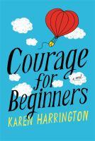 Courage for Beginners, by Karen Harrington