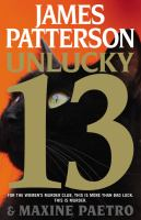 FICTION: Unlucky 13 / James Patterson and Maxine Paetro.