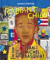 """Radiant Child: The Story of Young Artist Jean-Michel Basquiat,"""" written & illustrated by Javaka Steptoe"""