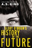Glory O'Brien's history of the future : a novel