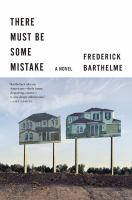There must be some mistake : a novel