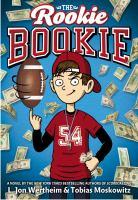 The rookie bookie : a novel