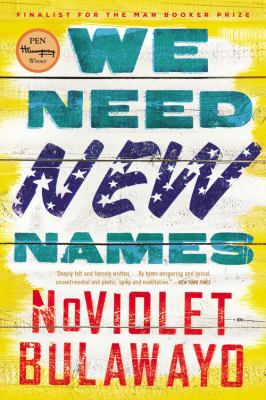 Cover Image for We Need New Names by NoViolet Bulawayo