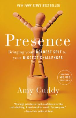 Cover Image for Presence: Bringing Your Biggest Boldest Self to Your Biggest Challenges by Amy Cuddy