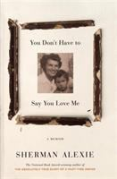 You Don't Have to Say You Love Me: A Memoir- Debut
