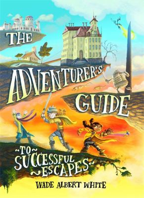 The Adventurer's Guide to Successful Escapes book jacket