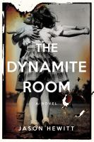 The dynamite room : a novel
