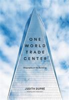 One World Trade Center : biography of the building