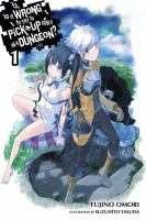 Is it wrong to try to pick up girls in a Dungeon? Volume 1