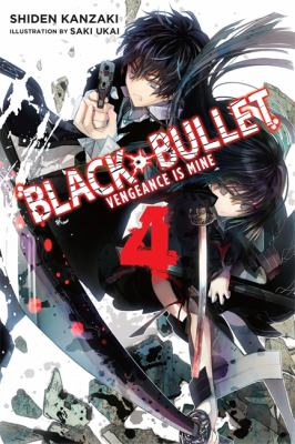 Black Bullet. 4, Vengeance is Mine book jacket