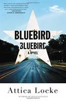 Bluebird, Bluebird by Attica Locke (book cover)