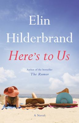 Cover Image for Here's to Us by Elin Hilderbrand
