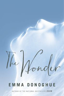 Cover Image for The Wonder  by by Emma Donoghue