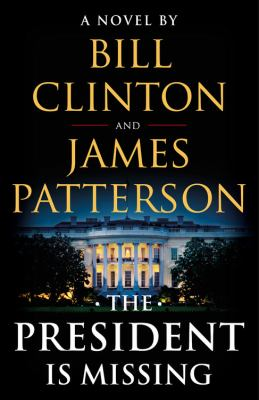 Cover Image for The President is Missing by James Patterson and Bill Clinton