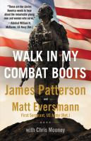 Title: Walk in my combat boots : true stories from America's bravest warriors Author:Patterson, James