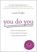 You do you : how to be who you are and use what you've got to get what you want