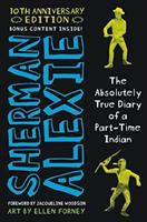 The Absolutely True Diary of A Part-time Indian: By Sherman Alexie ; Art by Ellen Forney ; Foreword by Jacqueline Woodson