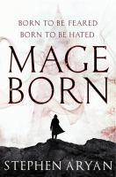 Mageborn: The Age of Dread: Book One / Stephen Aryan