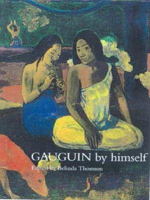Gauguin by Himself by Belinda Thomson