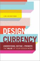 Design currency : understand, define and promote the value of your design work